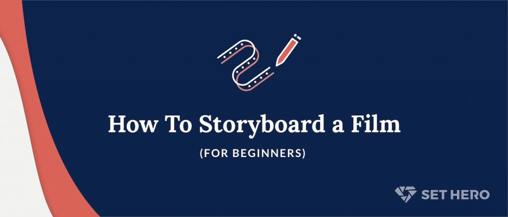 How To Storyboard a Film (For Beginners)