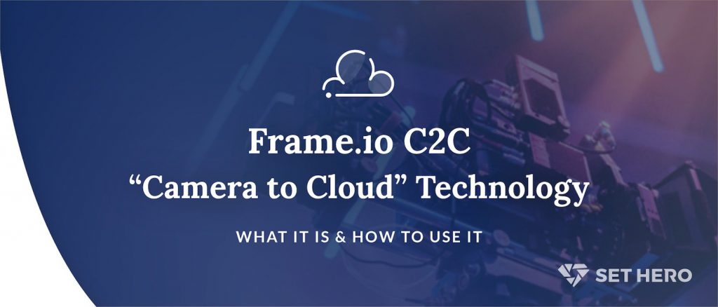 """Frame.io C2C """"Camera to Cloud"""" Technology - What it is and how to use it on your film set"""